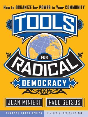 Tools for Radical Democracy By Minieri, Joan/ Getsos, Paul/ Edleman, Peter (FRW)